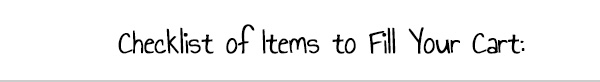 Checklist of items to fill your cart