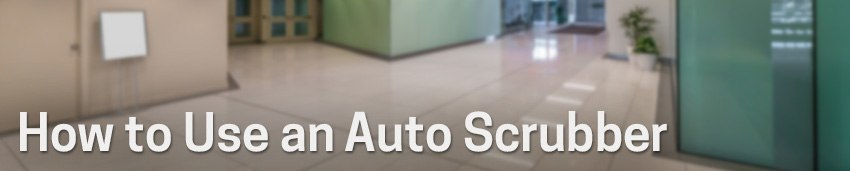 How to use an auto scrubber